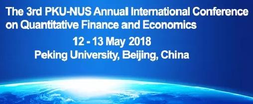 征文| 第三届PKU-NUS数量金融与经济学国际会议征稿启事